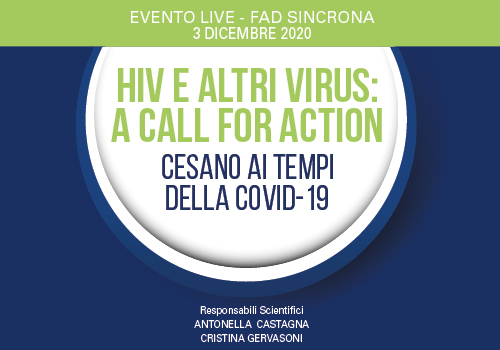 HIV E ALTRI VIRUS: A CALL FOR ACTION CESANO AI TEMPI DELLA COVID-19